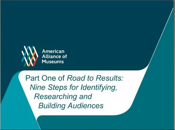 Title page of the Building Cultural Audiences session with Part One of Road to Results: Nine Steps for identifying Researching and Building Audiences.