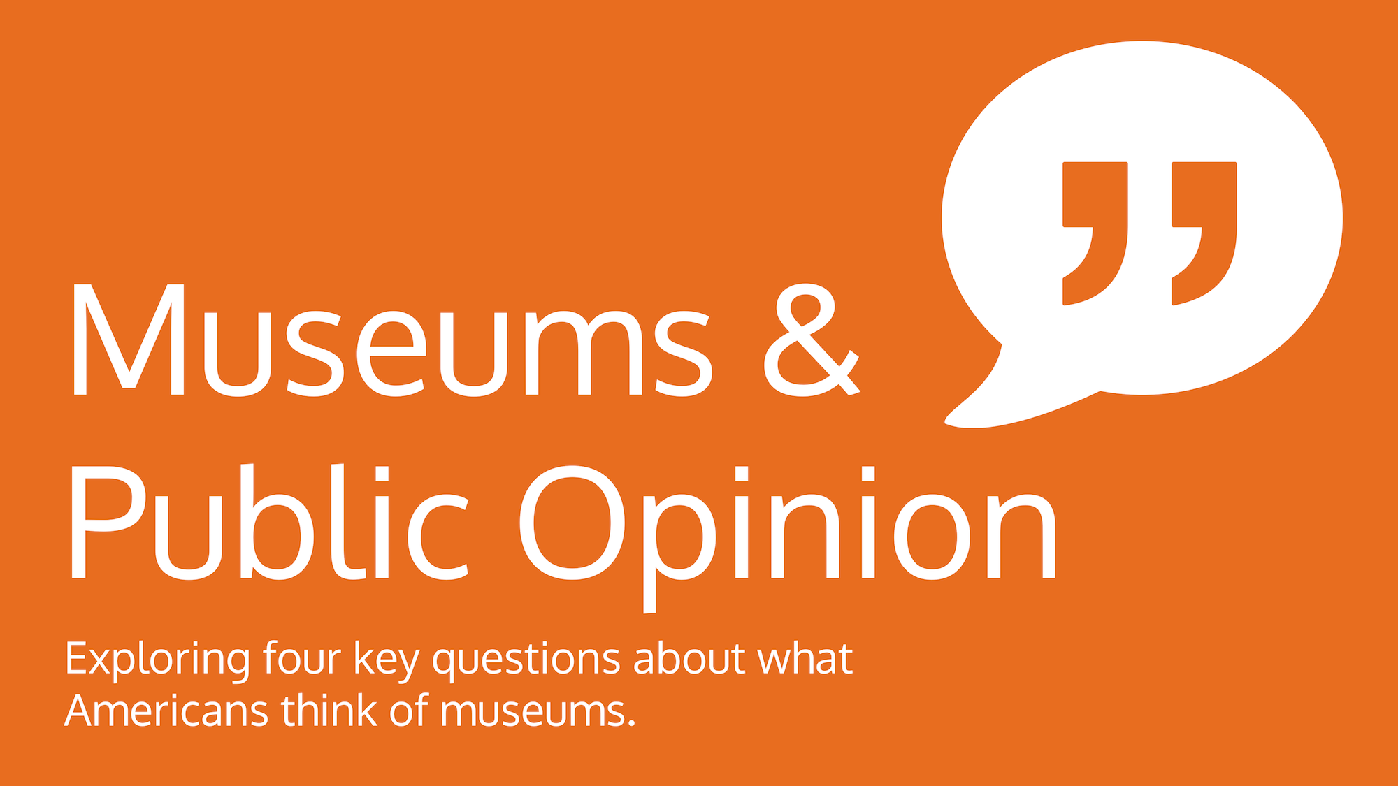 Graphic: Museums & Public Opinion: Exploring four key questions about what Americans think of museums