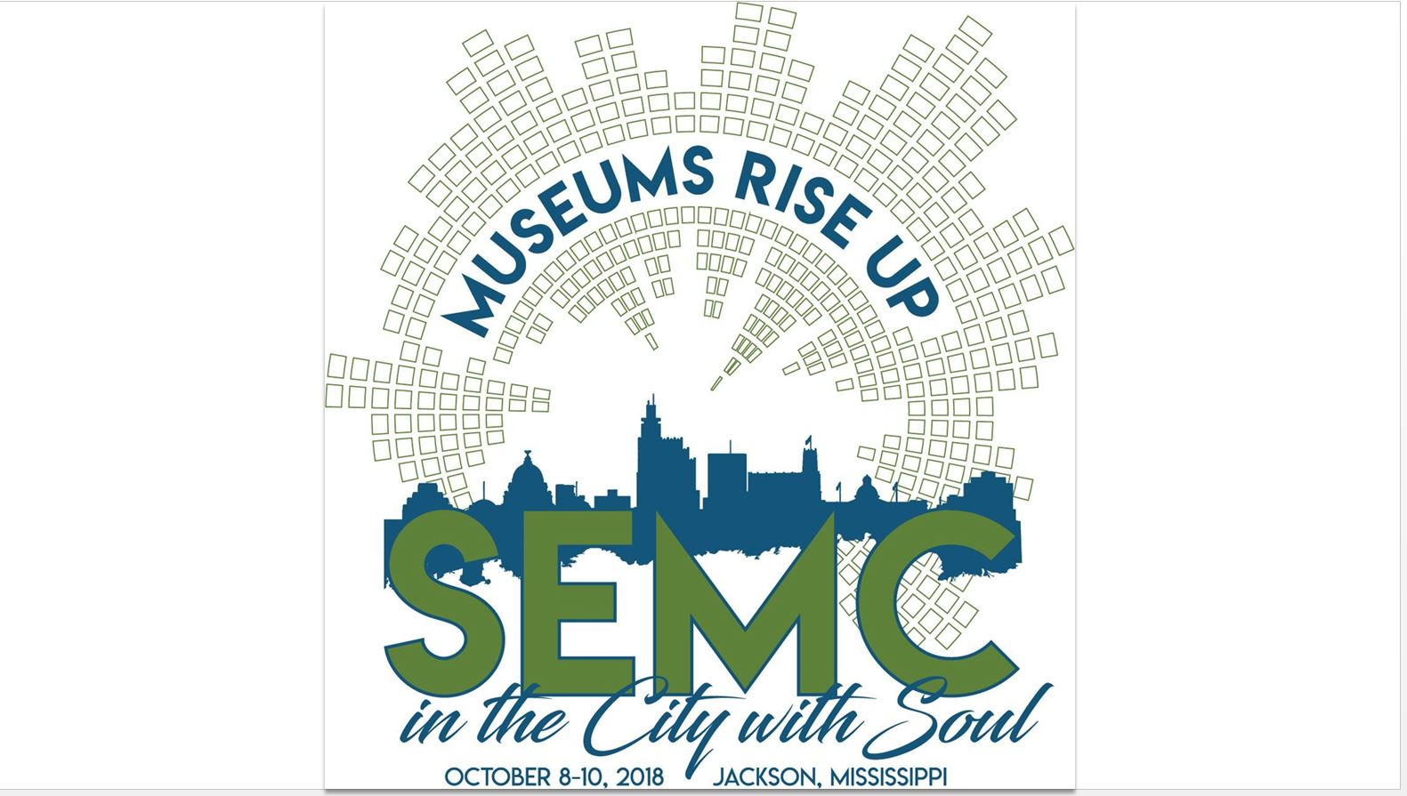 "SEMC logo with ""Museums Rise Up"" in a semi circle in blue type above SEMC in green above ""in the City with Soul"" in blue below. A cityscape of Jackson, Mississippi is in the background in blue."