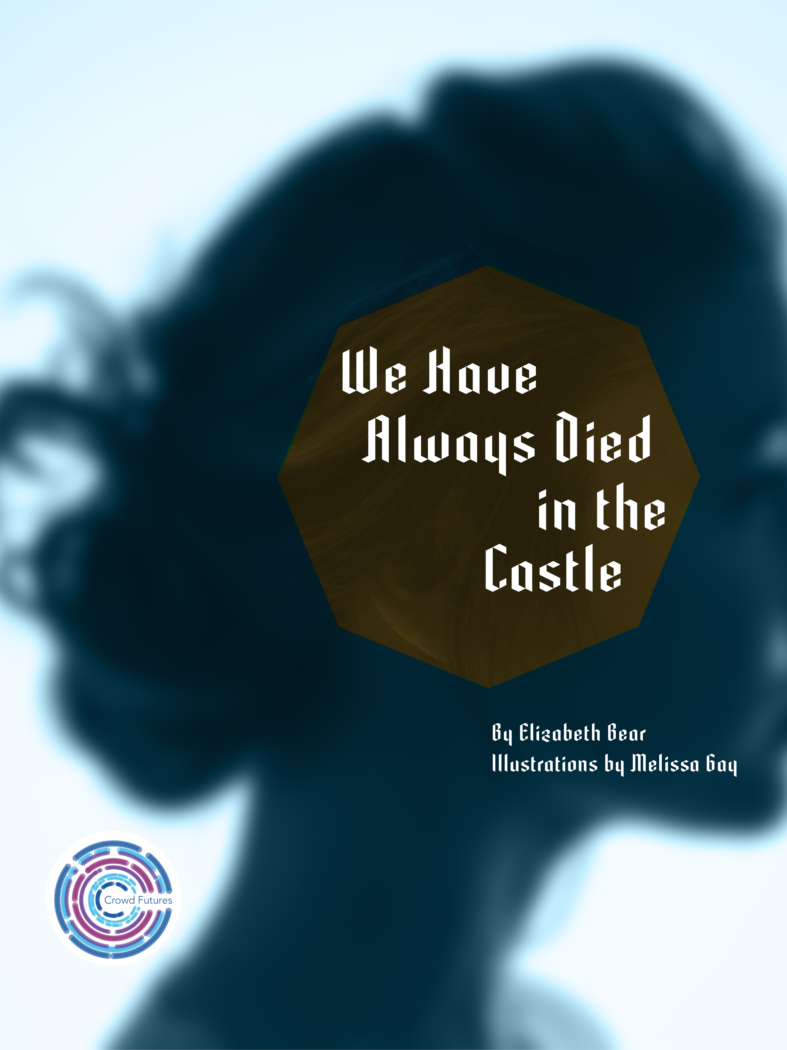 Cover, We Have Always Died in the Castle, by Elizabeth Bear