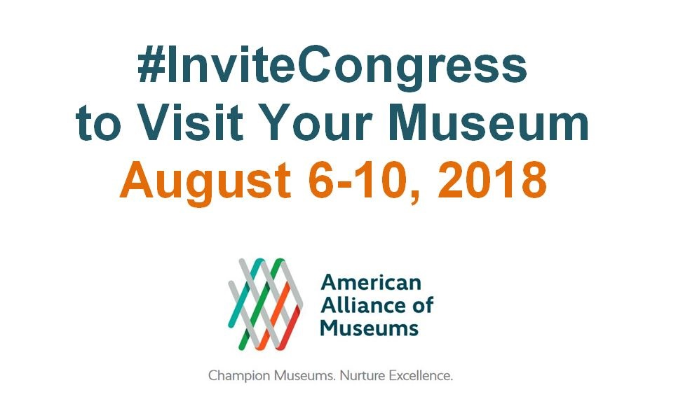 Invite Congress logo with #InviteCongress to Visit Your Museum August 6-8, 2018 and the American Alliance of Museums logo at the bottom.