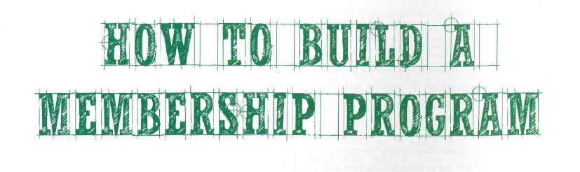 How to Build a Membership Program written in building letters.