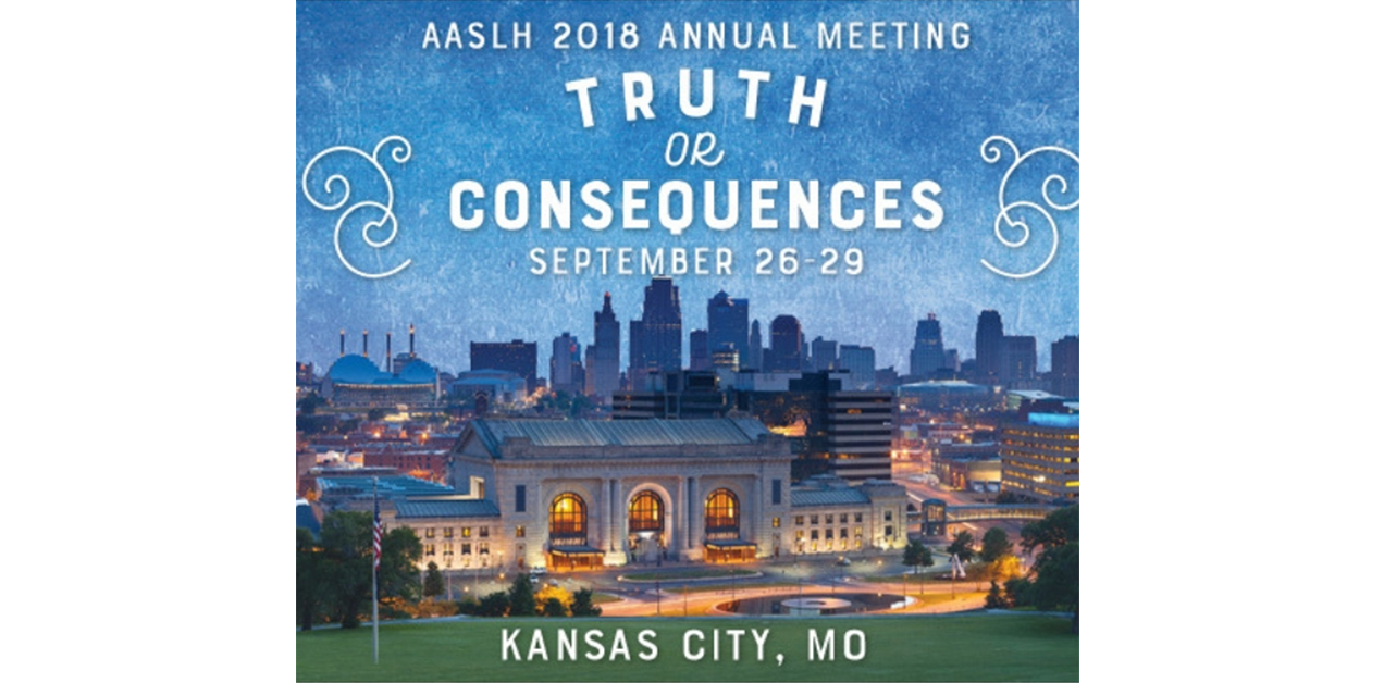 "Skyline of Kansas City, MO at night with text that reads ""AASLH 2018 Annual Meeting, Truth or Consequences, September 26-29, Kansas City, MO"""