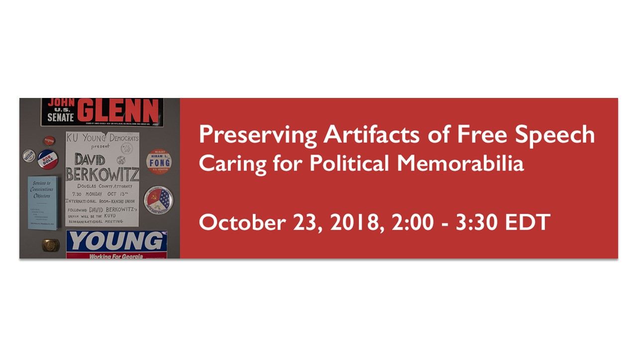 Promotional image of event information Preserving Artifacts of Free Speech Caring for Political Memorabilia October 23, 2018, 2:00-3:30 EDT