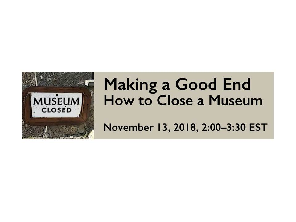 Making A Good End: How to Close a Museum