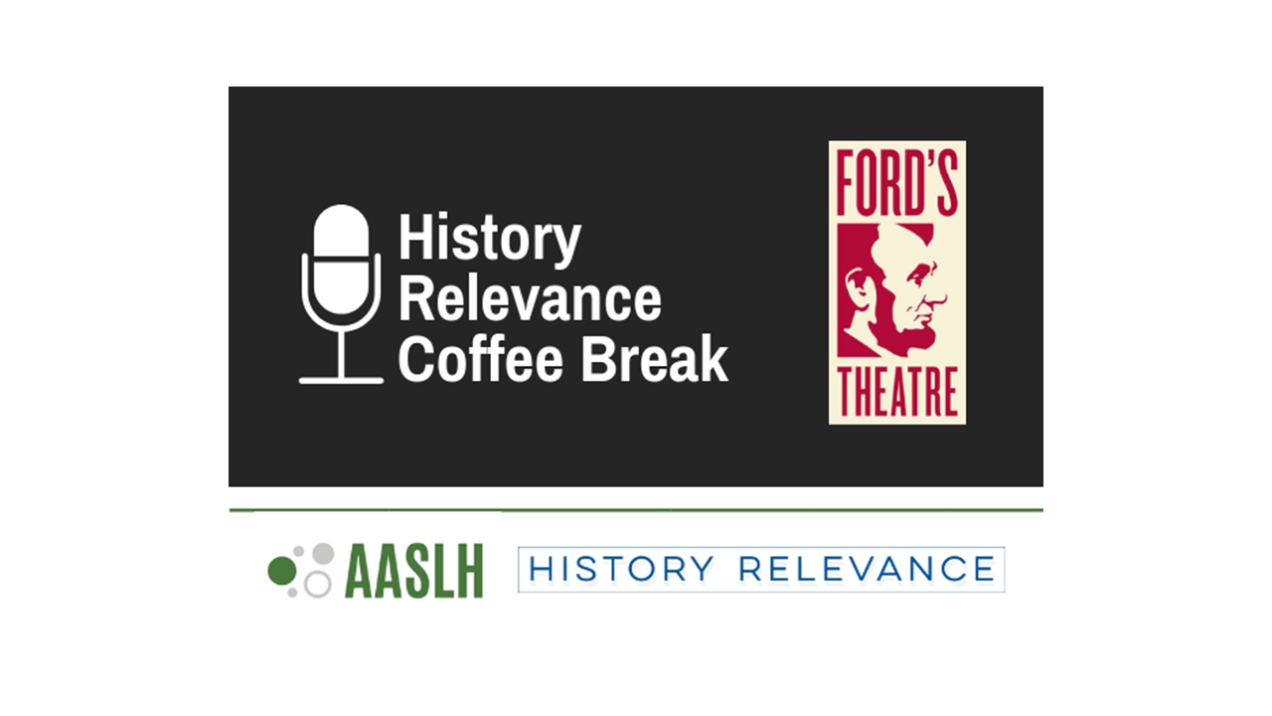 AASLH History Relevance Coffee Break Cover
