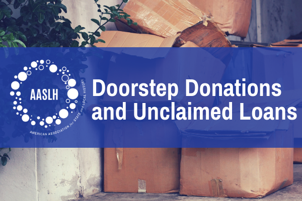 AASLH Doorstep Donations and Unclaimed Loans