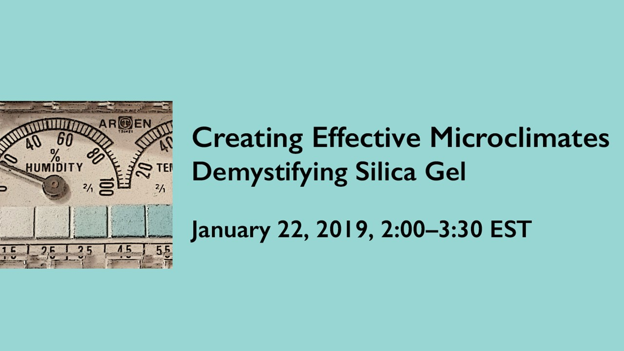 Image of a hygrothermograph humidity reading and the words Creating Effective Microclimates Demystifying Silica Gel January 22, 2019, 2:00-3:30 EST to the right hand side.