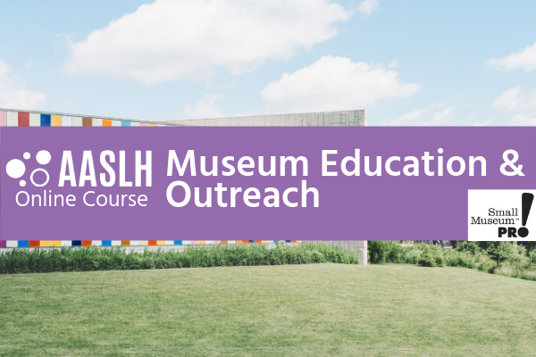 AASLH Museum Education & Outreach