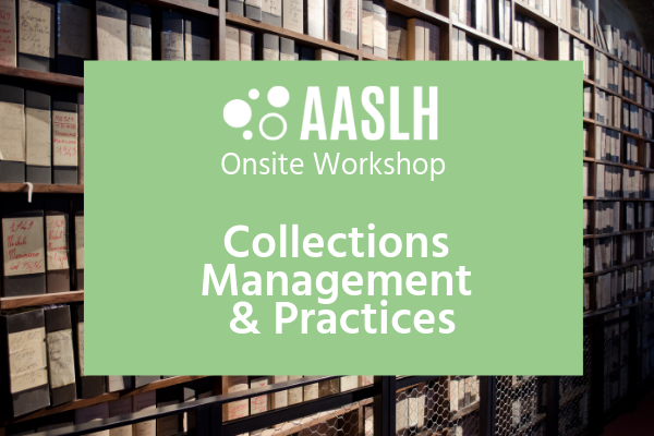 AASLH Workshop - Collections Management and Practices