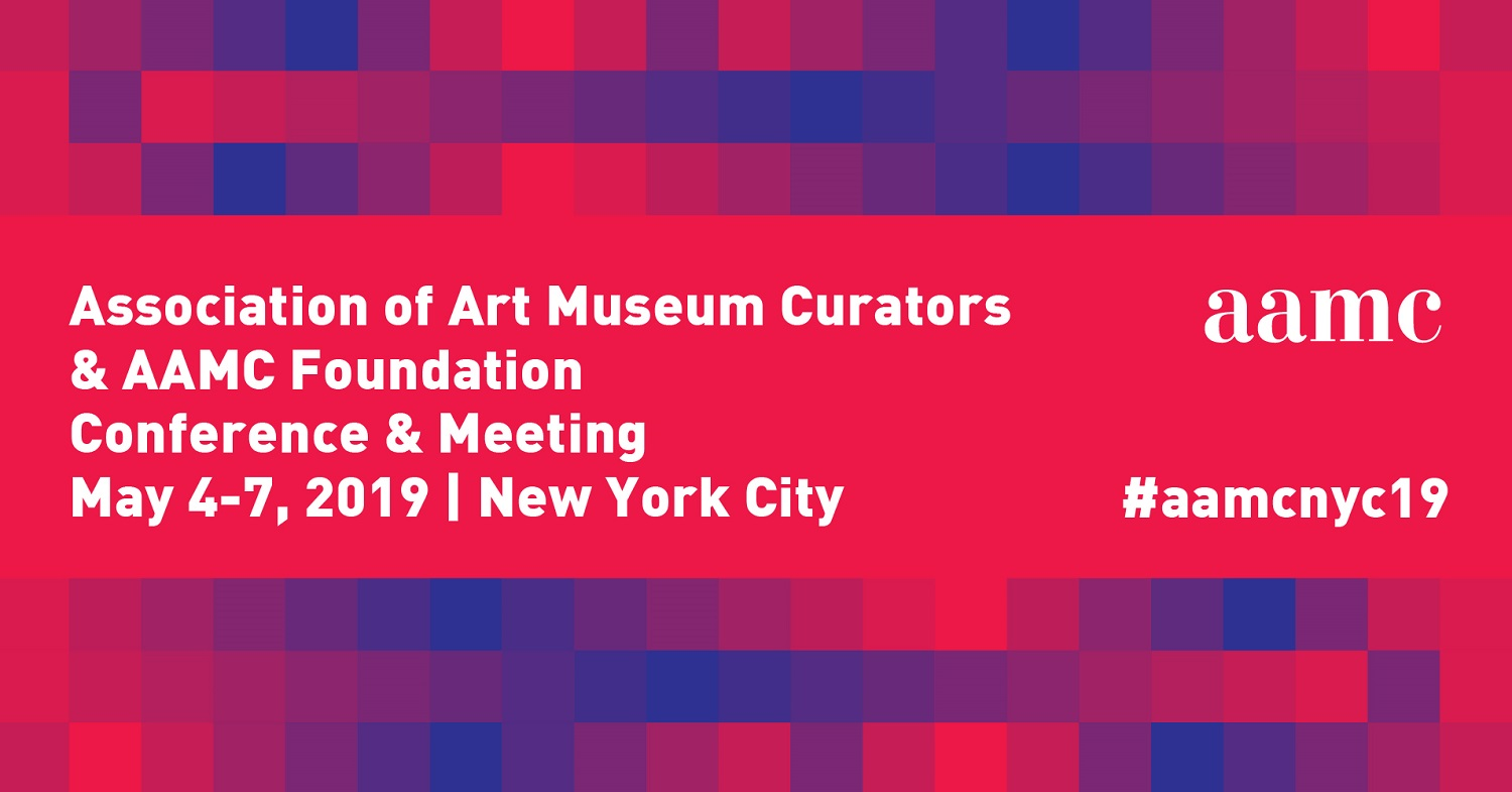 Association of Art Museum Curators Conference & Meeting, May 4-7, 2019, New York City