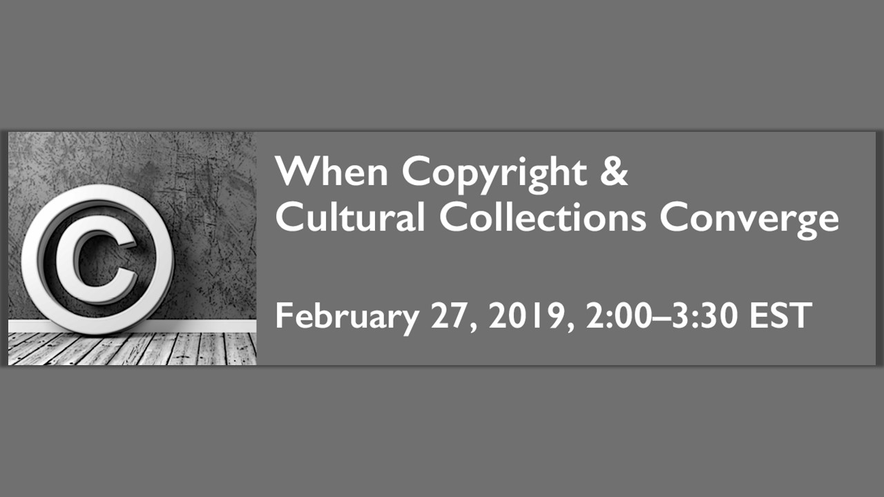Poster for When Copyright and Cultural Collections Converge February 27, 2019