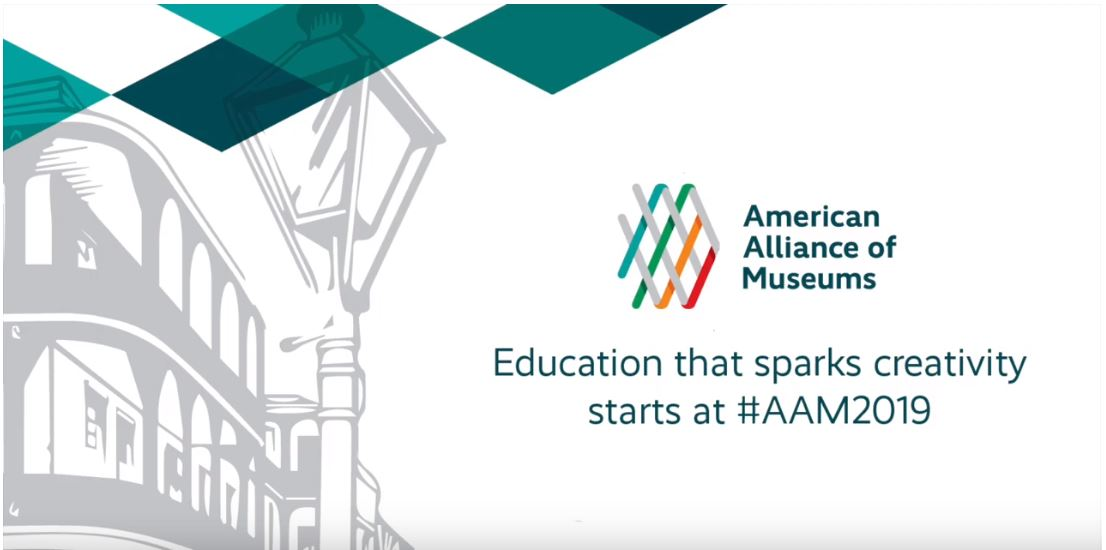 Image of a New Orleans street drawn in the background with two teal shapes at the top left with the American Alliance of Museums logo and Education that sparks creativity starts at #AAM2019 below