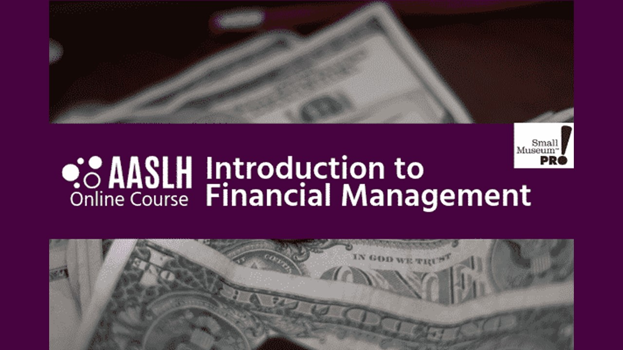Background image of a stack of money with AASLH Introduction to Financial Management