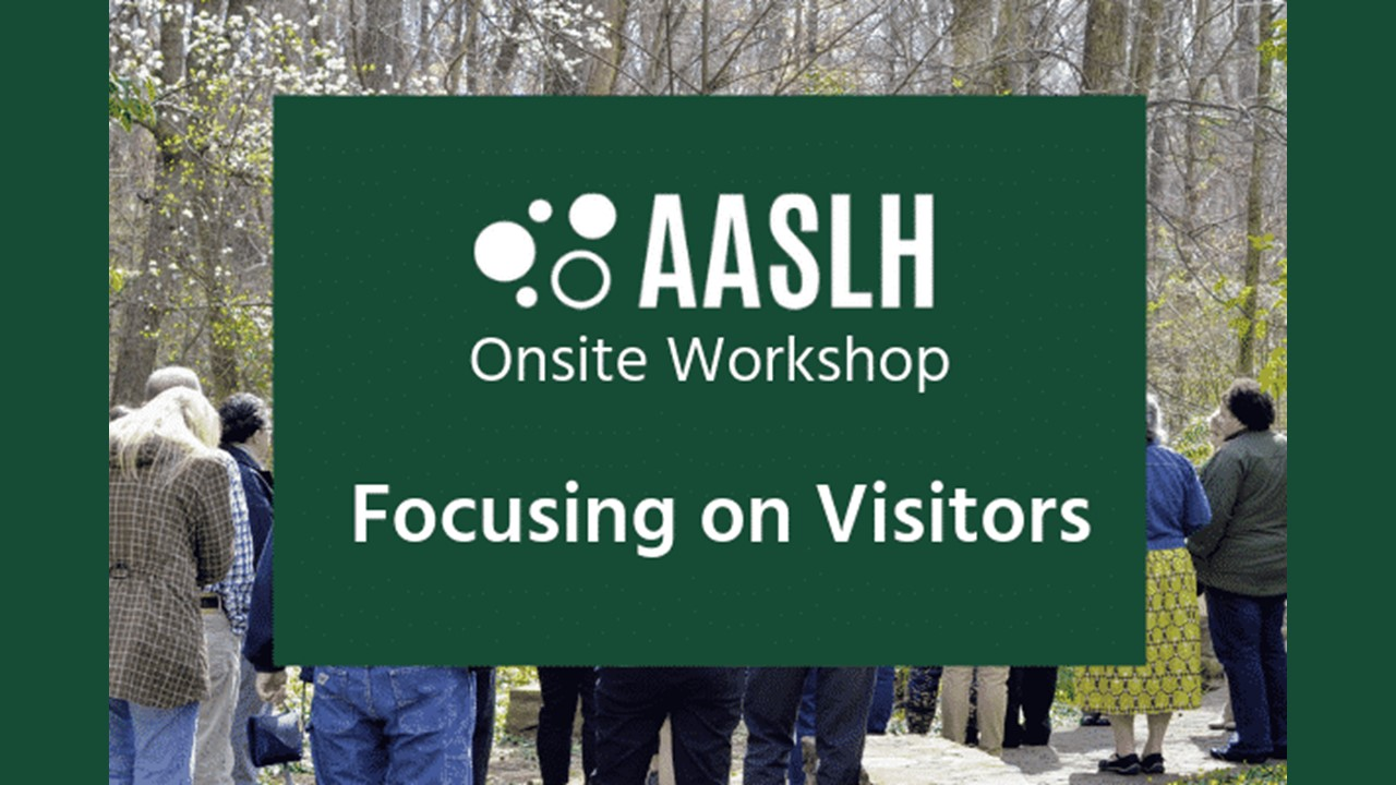 Background image of a group of people standing outside with AASLH Onsite Workshop Focusing on Visitors written in white lettering on top.
