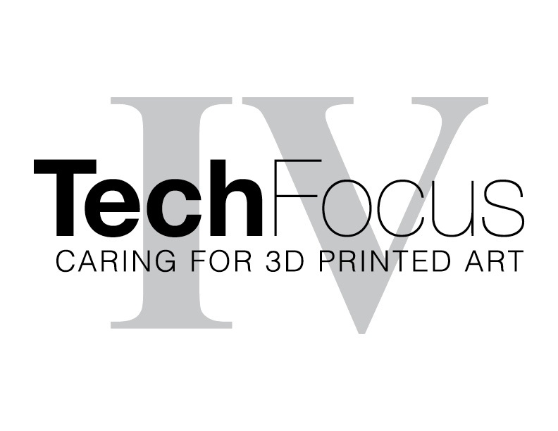 Tech Focus IV Caring For 3D Printed Art Text on White Background