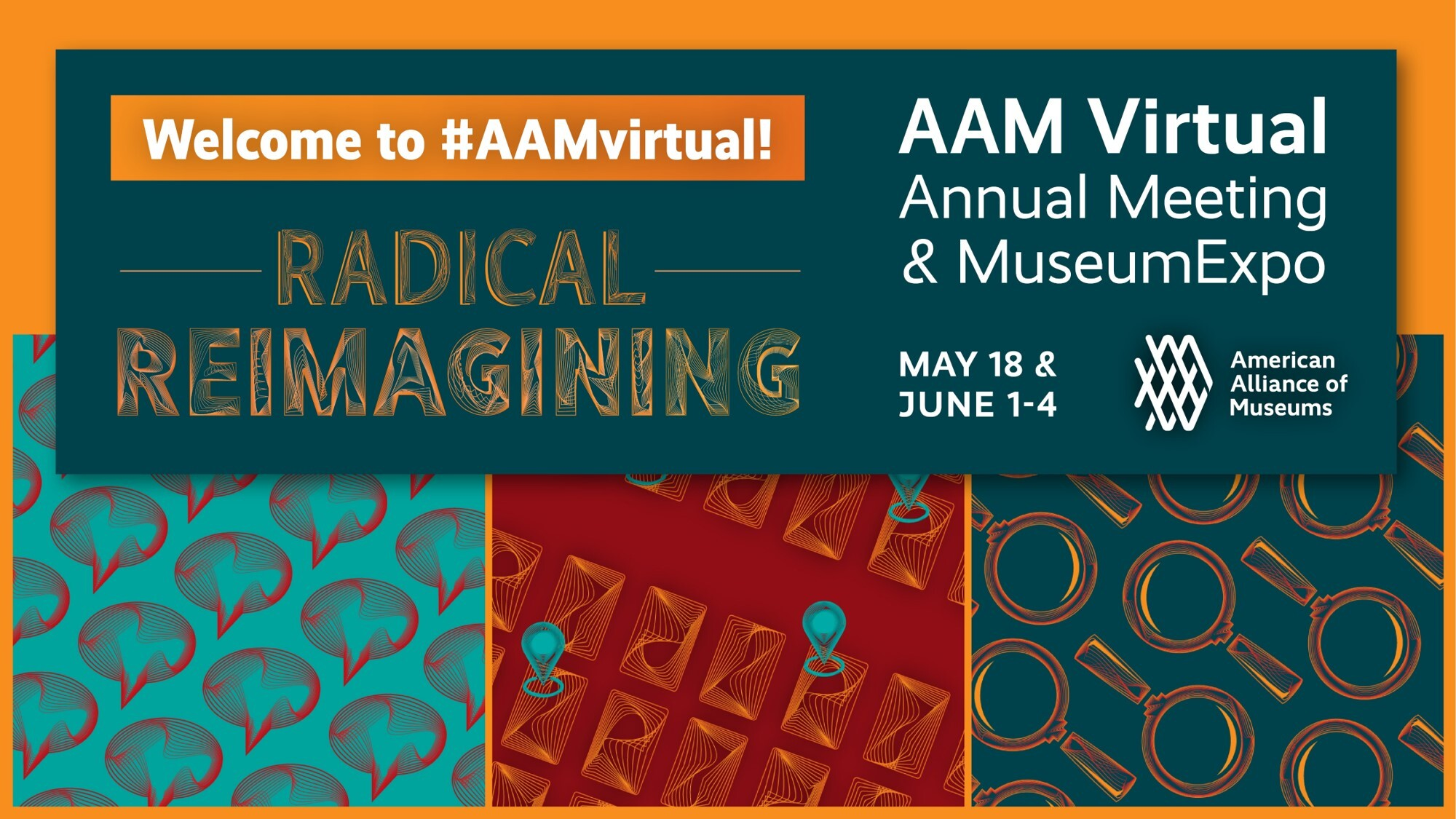 "A graphic for the AAM Virtual Annual Meeting & MuseumExpo, titled ""Radical Reimagining."""
