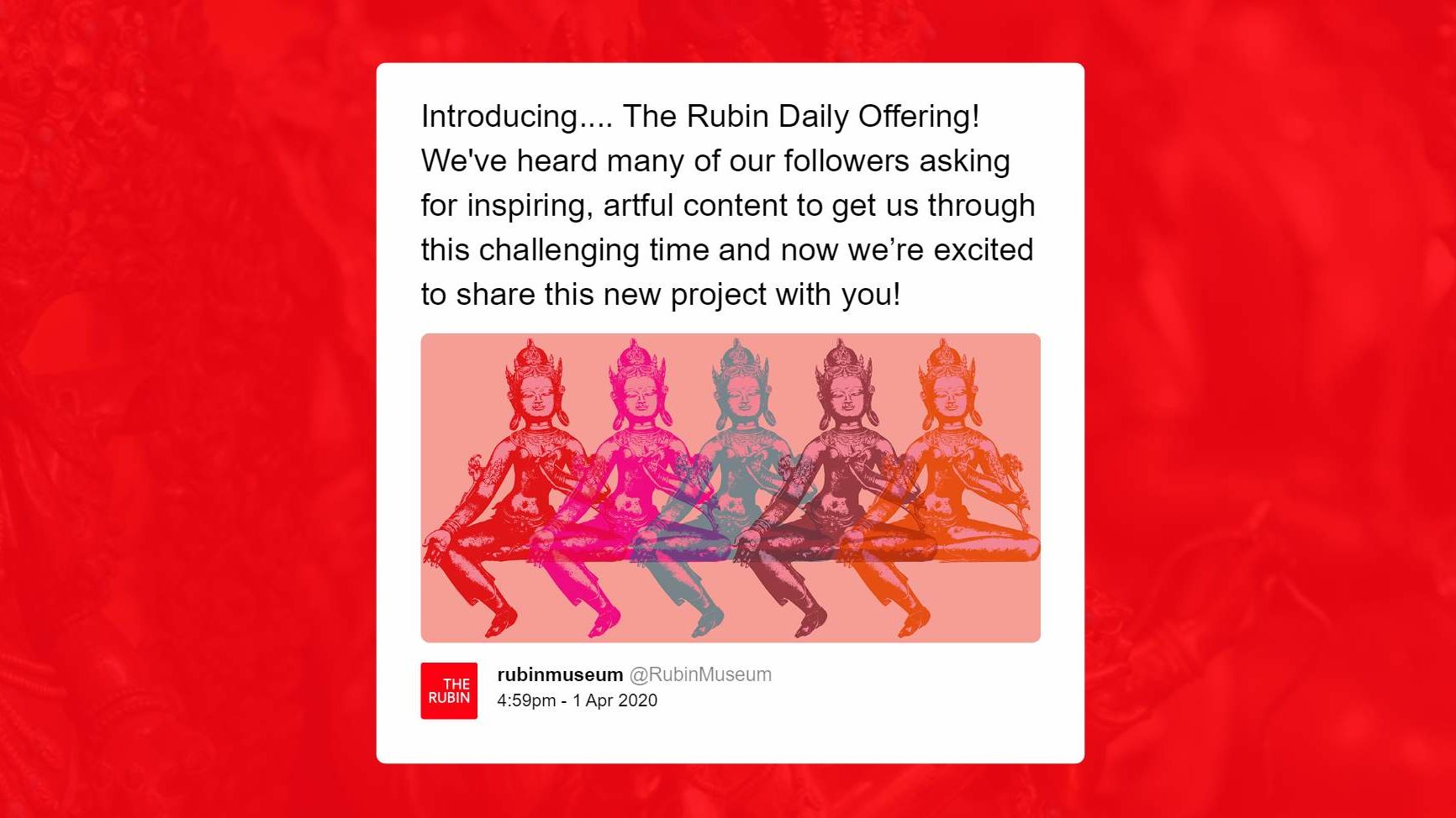 "Screenshot of a tweet reading ""Introducing...The Rubin Daily Offering! Weve heard many of our followers asking for inspiring, artful content to get us through this challenging time and now were excited to share this new project with you!"""