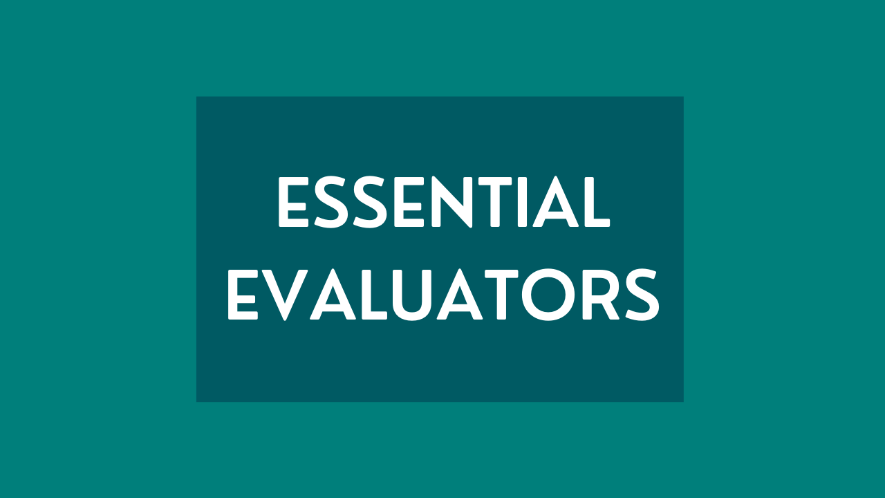 "A graphic with a teal background reading ""Essential Evaluators."""