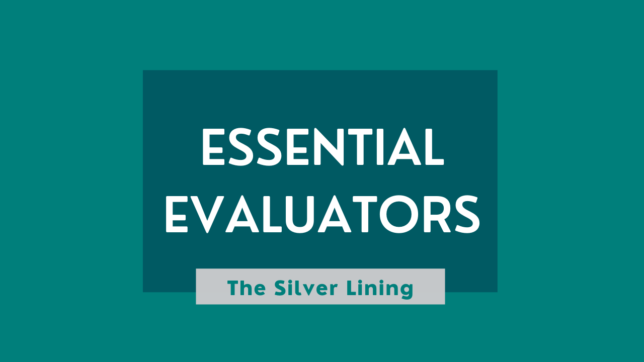 "A graphic reading ""Essential Evaluators,"" and below it ""The Silver Lining."""