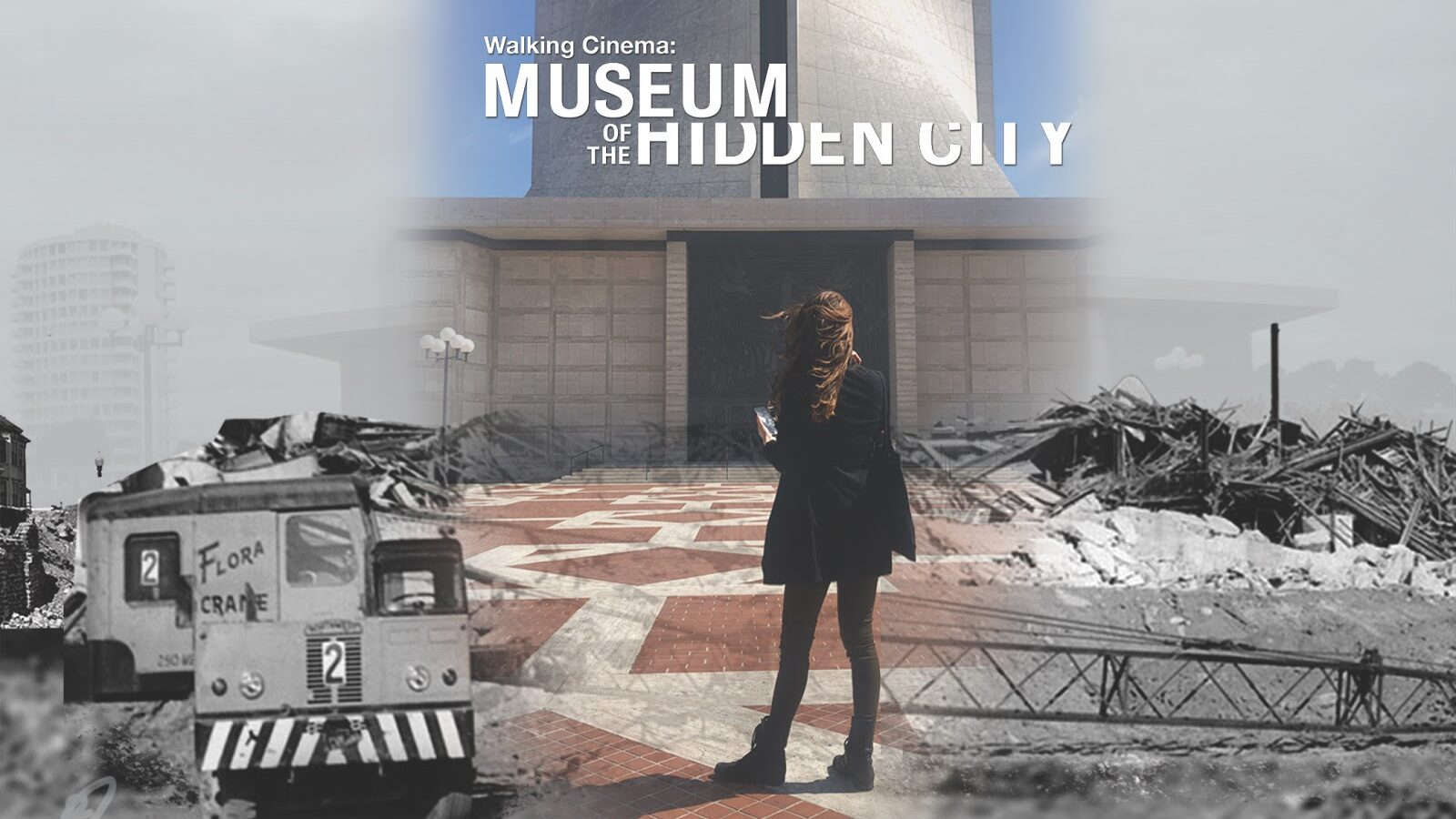 "A graphic of someone standing in front of a building with historical black-and-white photos superimposed in the background. Text reads ""Walking Cinema: Museum of the Hidden City."""