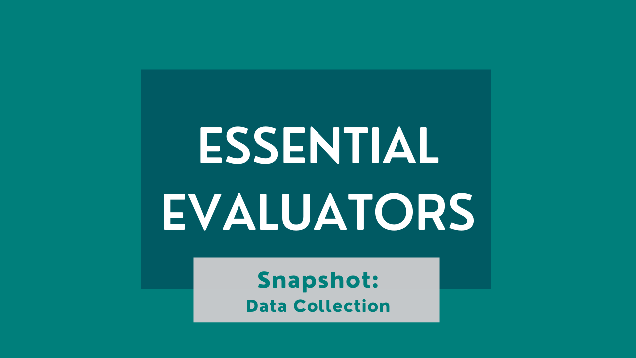"""A graphic reading """"Essential Evaluators"""" with the subtitle """"Snapshot: Data Collection"""""""