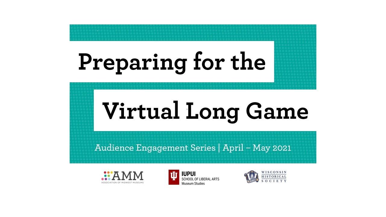 Preparing for the Virtual Long Game