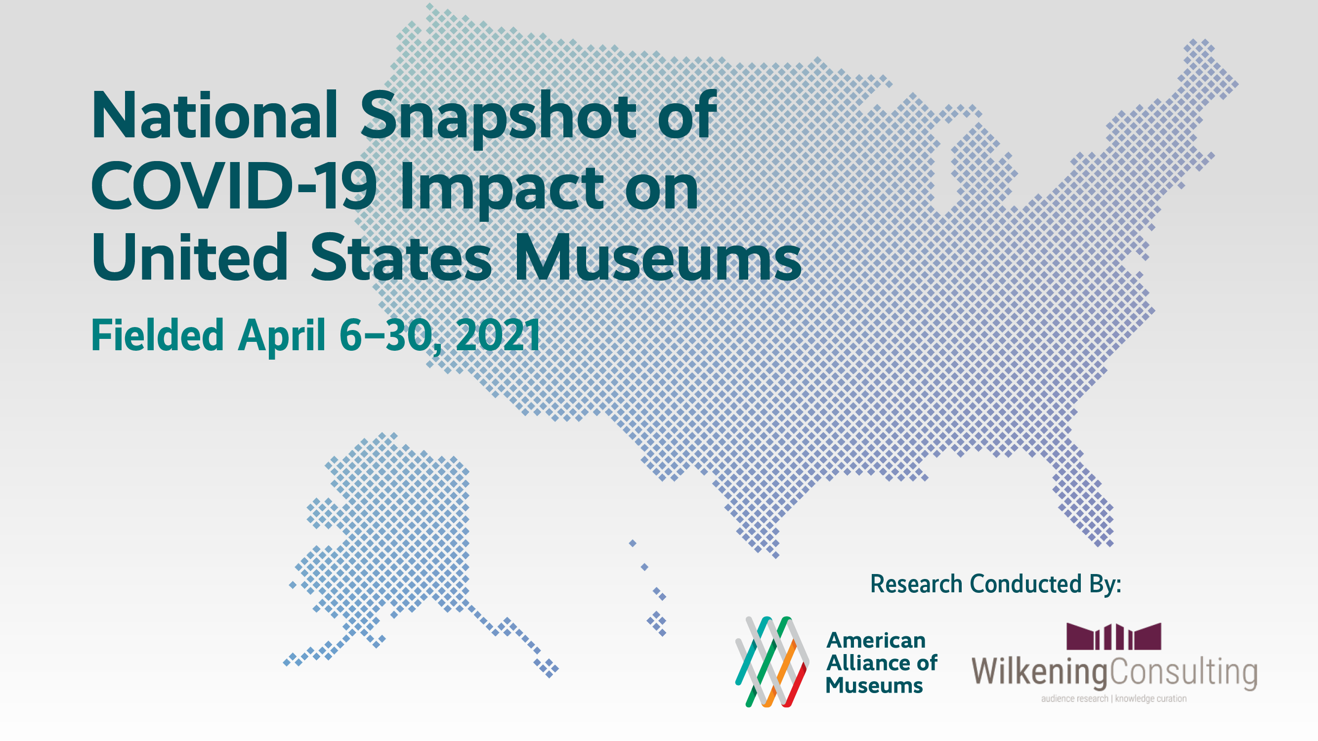 map of United States overlayed with text that reads National Snapshot of COVID-19 Impact on United States Museums fielded April 6-30, 2021