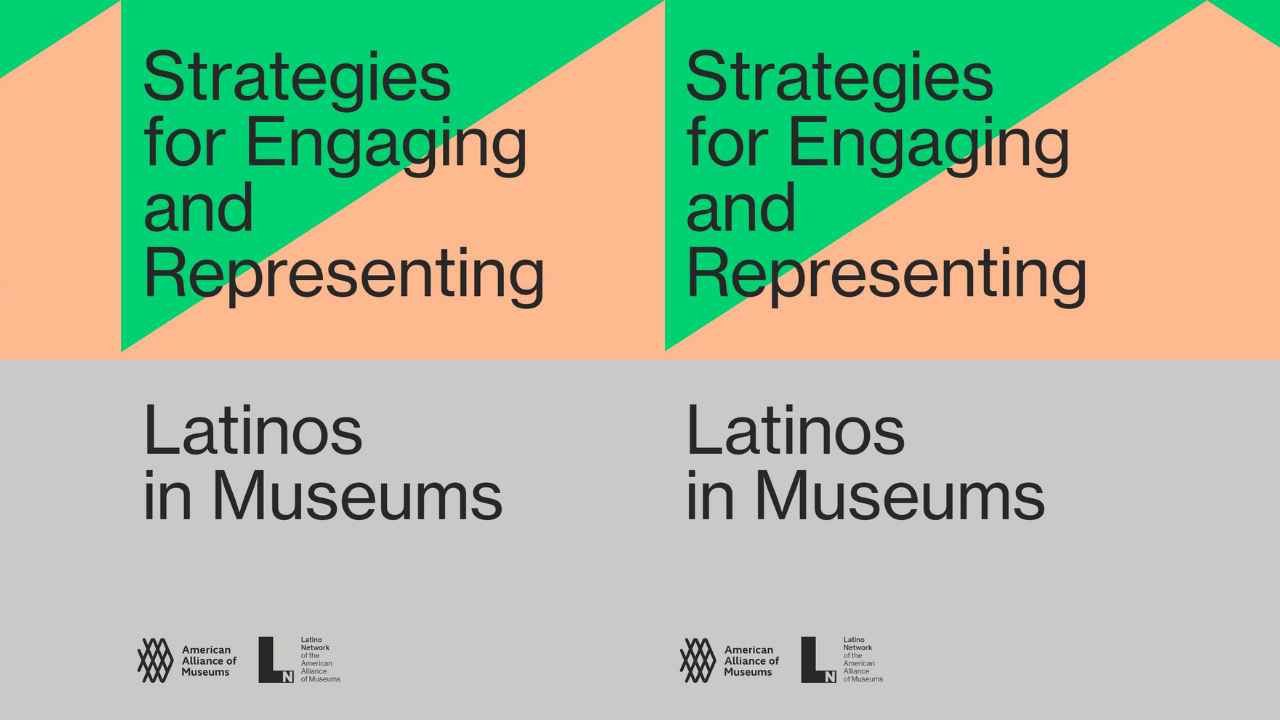 """A report cover reading """"Strategies for Engaging and Representing Latinos in Museums"""" with the logos of AAM and the AAM Latino Network"""