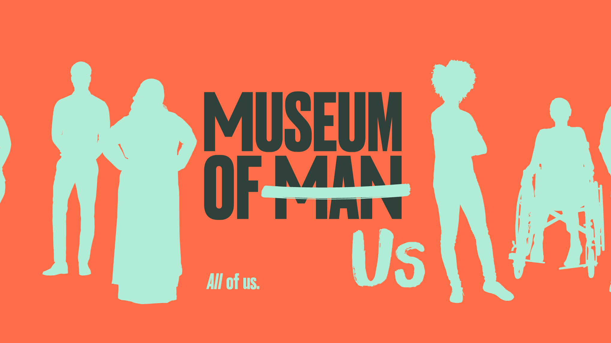 """A graphic of the name """"Museum of Man"""" with """"Man"""" crossed out and rewritten as """"Us,"""" with the slogan """"All of us."""" written underneath, surrounded by silhouettes of diverse people."""
