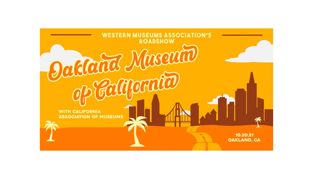 Western Museum Association's Roadshow-Oakland Museum of California