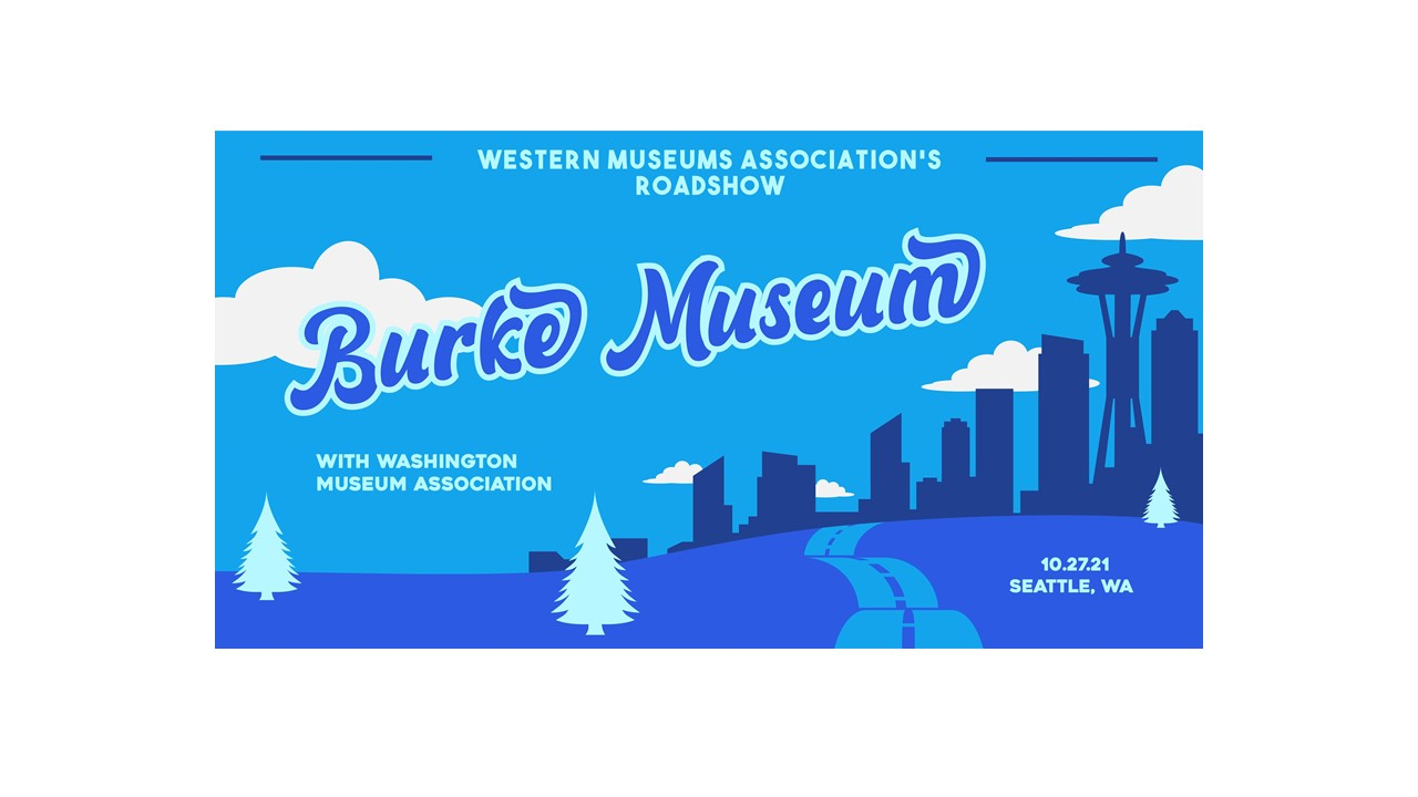 Western Museum Association's Roadshow-Burke Museum